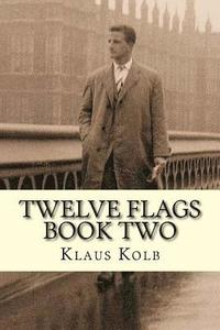 Twelve Flags Book Two