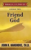 Friend of God: A Study of Abraham