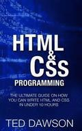 Html & CSS Programming: The Ultimate guide on How you can write Html and CSS in Under 10 Hours