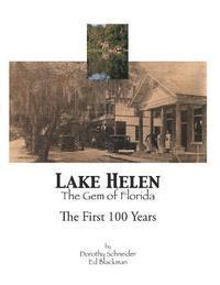 Lake Helen the Gem of Florida: The First 100 Years