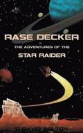Rase Decker: The Adventures of the Star Raider