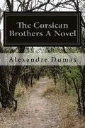 The Corsican Brothers A Novel