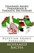 Standard Arabic Phrasebook & Thematic Dictionary: Egyptian Arabic Parallels