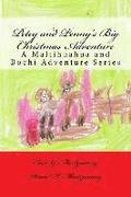 Petey and Penny's Big Christmas Adventure: A Maltihuahua and Bochi Adventure Series