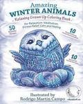 RELAXING Grown Up Coloring Book: AMAZING WINTER ANIMALS - For RELAXATION, MEDITATION, STRESS RELIEF, CALM and HEALING