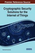 Cryptographic Security Solutions for the Internet of Things