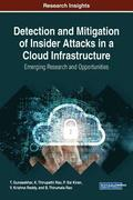 Detection and Mitigation of Insider Attacks in a Cloud Infrastructure
