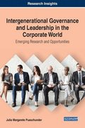 Intergenerational Governance and Leadership in the Corporate World: Emerging Research and Opportunities