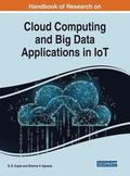 Handbook of Research on Cloud Computing and Big Data Applications in IoT