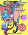 RELAXING Grown Up Coloring Book: RELAX and CALM, HEALING and STRESS RELIEVING and JOYFUL