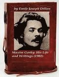 Maxim Gorky; his life and writings