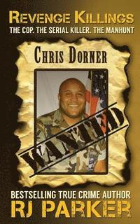 Revenge Killings - Chris Dorner: The Cop. The Serial Killer. The Manhunt.