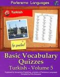 Parleremo Languages Basic Vocabulary Quizzes Turkish - Volume 5