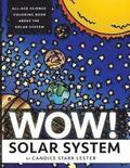 Wow! Coloring Series: SOLAR SYSTEM: Fun & Educational Coloring Books Focused on Science, Art, and Mathematics