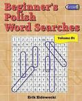 Beginner's Polish Word Searches - Volume 1
