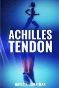 Achilles Tendon: Causes, Symptoms, Treatment and Prevention