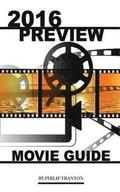 2016 Preview Movie Guide