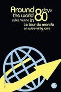 Around the world in eighty days/Le tour du monde en quatre-vingt jours: Bilingual edition/édition bilingue