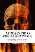 Apoc@lypse: O Fim do Antivirus