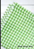 Blank Recipe Book: Green Tablecloth Design, Blank Cookbook with Measure Equivalents Chart, 7 X 10, 108 Pages