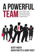 A Powerful Team: How CEOs and Their HR Leaders Are Transforming Organizations