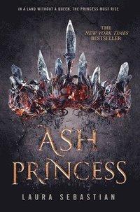Ash Princess / Laura Sebastian.