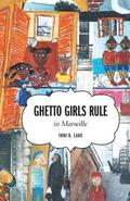 Ghetto Girls Rule in Marseille