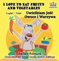 I Love to Eat Fruits and Vegetables (English Polish Bilingual Book)