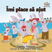 I Love to Help (Romanian Language Book for Kids)