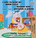 I Love to Keep My Room Clean (English Polish Children's Book)