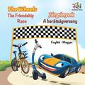 The Wheels The Friendship Race (English Hungarian Book for Kids)