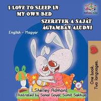 I Love to Sleep in My Own Bed (Hungarian Kids Book)