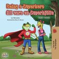 Being a Superhero (English Swedish Bilingual Book)