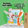 I Love to Brush My Teeth (Polish English Bilingual Book)