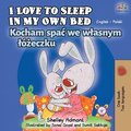 I Love to Sleep in My Own Bed (English Polish Bilingual Book)