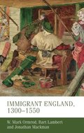 Immigrant England, 1300-1550