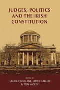 Judges, Politics and the Irish Constitution