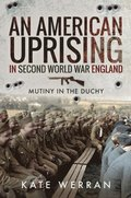 American Uprising in Second World War England