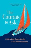 The Courage to Ask