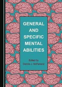 General and Specific Mental Abilities