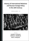 History of International Relations and Russian Foreign Policy in the 20th Century (Volume II)