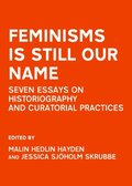 Feminisms is Still Our Name