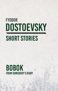 Bobok - From Somebody's Diary