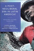 A Post-Neoliberal Era in Latin America?