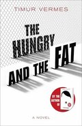 The Hungry and the Fat