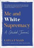 Me and White Supremacy: A Guided Journal