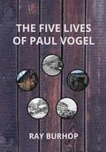 The Five Lives of Paul Vogel: From Alsace to Payson