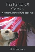 The Forest Of Carren: A Morgan Koda Adventure, Book Two