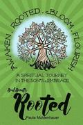 Soul Scents: Rooted: A Spiritual Journey in the Son's Embrace