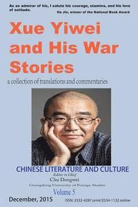 Chinese Literature and Culture Volume 5: Xue Yiwei and His War Stories